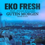 EKO FRESH - Guten Morgen feat. Julian Williams [Single]
