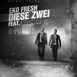 EKO FRESH - Diese Zwei feat. BUSHIDO [Single]i